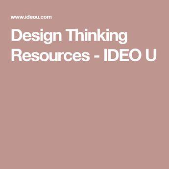 Design Thinking Resources - IDEO U