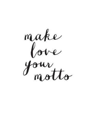 Make Love Your MottoBy Brett Wilson