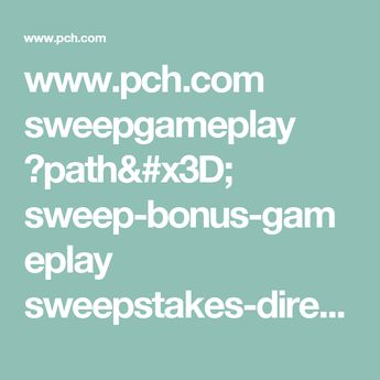 www pch com sweepgameplay ?path= sweep-bonus-gameplay sweep