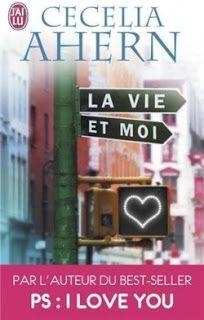 Mon Boudoir : Livres & Co: La vie et moi - Cecelia Ahern