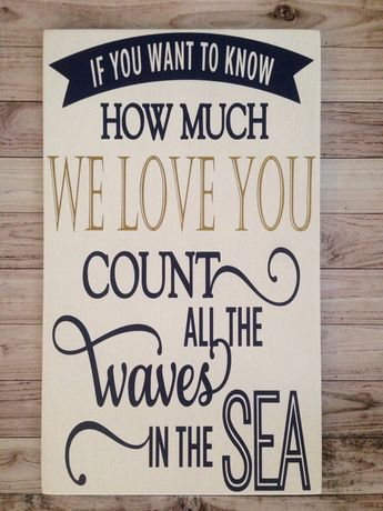 Nautical Decor Nautical Nursery If You Want To Know How Much We Love You Count The Waves In The Sea
