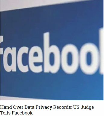 Hand Over Data Privacy Records: US Judge Tells Facebook