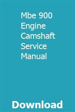 Mbe 900 Engine Camshaft Service Manual download pdf