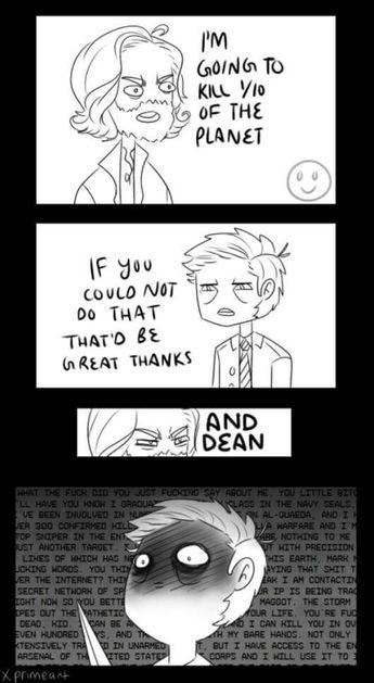 Cas:NOBODY KILLS MY DEAN!!!!! *Attacks Cain*