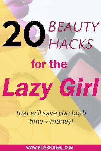 Beauty Hacks for Lazy Girls- What You Should Know