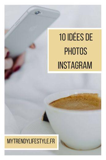 10 idées de photos instagram