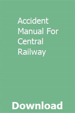 Accident Manual For Central Railway download pdf