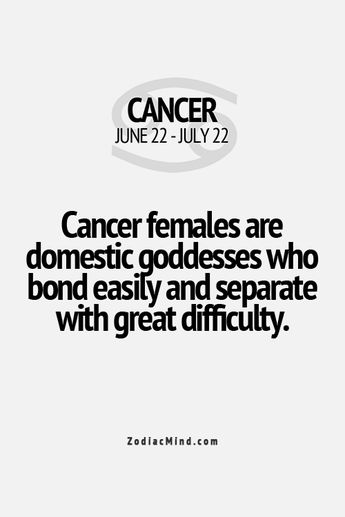 Cancer females are domestic GODDESSES who bond easily and separates with great…