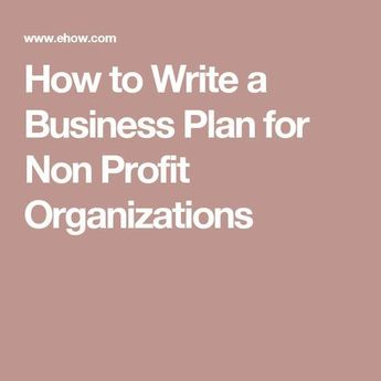How to Write a Business Plan for Non Profit Organizations