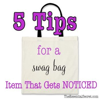 5 Tips for a Swag Bag Item That Gets Noticed