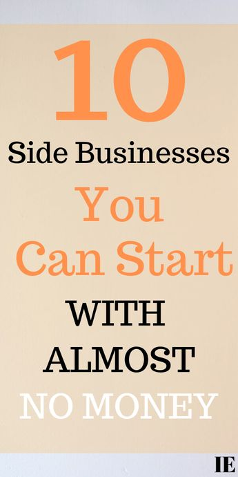 10 Side Businesses You Can Start With Almost No Money