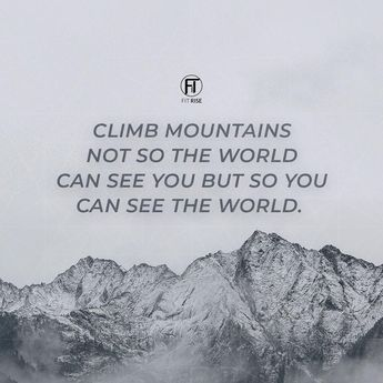 Climbing mountains is challenging and an impressive pursuit. But the reason why you climb them is more important. • Be sure to follow @thedanettemay for daily motivations ☯ • #therise #therisemovement #FitRise #daily #motivation #inspiration #danettemay