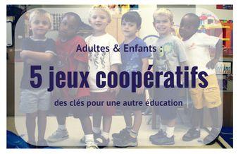 Adultes & Enfants : 5 jeux coopératifs