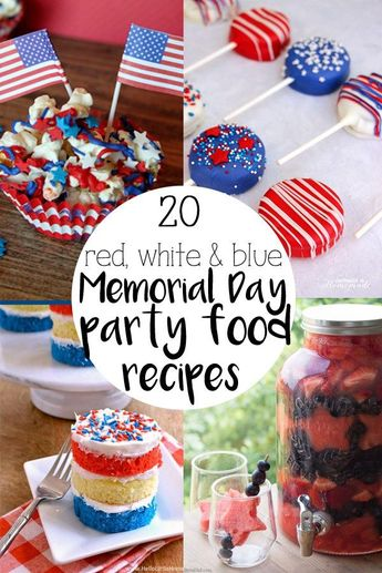 Memorial Day party food recipes in festive red, white and blue