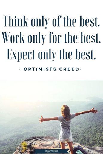 Only the best! Inspirational quote | optimism affirmation from the optimist creed. #inspirational #inspirationalquotes #affirmations #dailyaffirmations #qotd #bestquotes #topquotes #optimism #success #selfimrprovement #mantra
