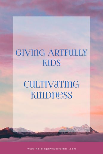Giving Artfully Kids - Cultivating Kindness