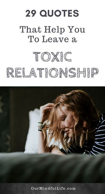 29 Inspiring Quotes To Help You Leave A Toxic Relationship