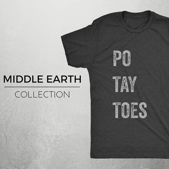 POTAYTOES - Lord of the Rings Inspired Shirt, Sam Gamgee, Lord of the Rings Shirt, Taters, LotR Shirt, Geek Shirt, Lord of the Rings, Hobbit