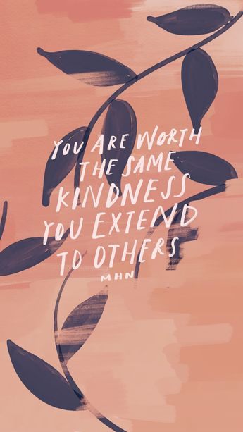 You are worth the same kindness you extend to others. - Morgan Harper Nichols