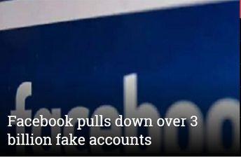 Facebook pulls down over 3 billion fake accounts