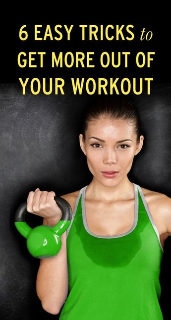 6 Ways to Get More From Your Workout