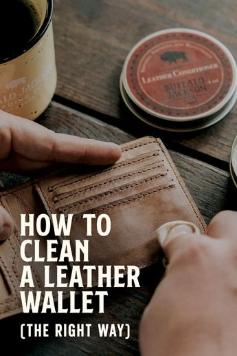 How to Clean a Leather Wallet (The Right Way)