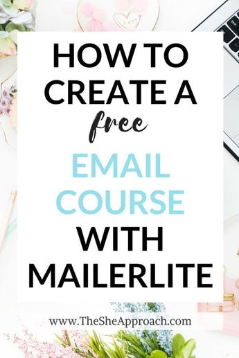 The ultimate guide to creating a free email course with Mailerlite and the fastest way to grow your email list! Email marketing tips from The She Approach. Blogging tips for new bloggers and more. Free email marketing service and tips.