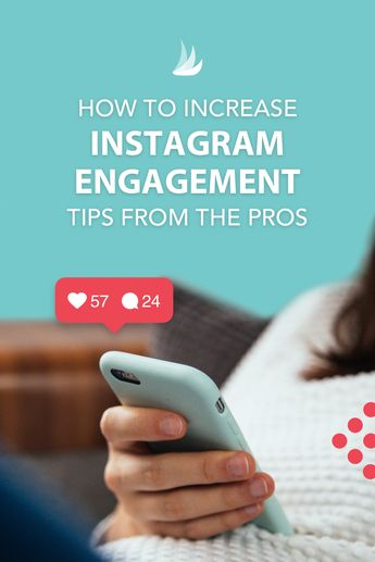 How to Increase Instagram Engagement - Tips From the Pros