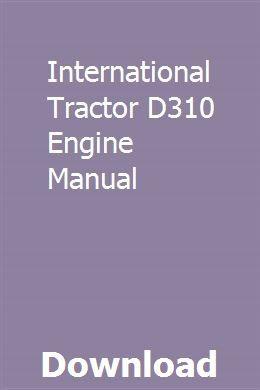 International Tractor D310 Engine Manual download pdf