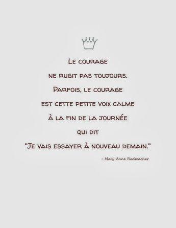 Quand on est courageux, on n'a pas besoin de le crier haut et fort pour que les autres s'en aperçoivent...