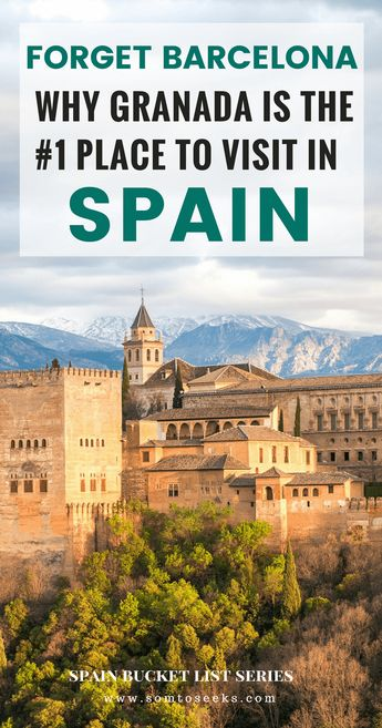 Forget Barcelona, Why Granada is the Best Place To Visit in Spain