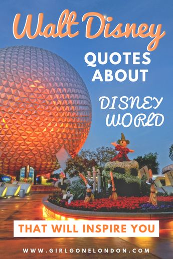 The Best Walt Disney Quotes about Disney World (Inspiring and Emotional