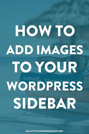 How to Add Images to WordPress Sidebar - Beautiful Dawn Designs