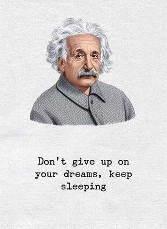 Dont give up on your dreams.