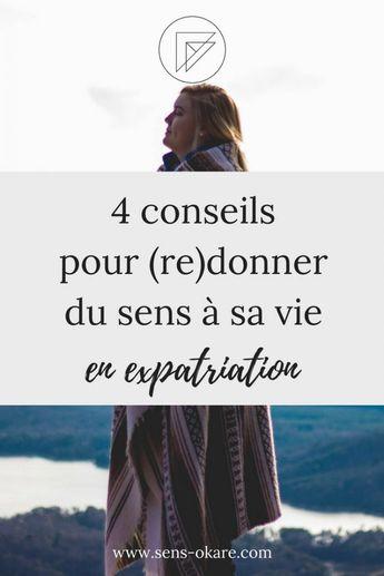 4 conseils pour (re)donner du sens à sa vie en expatriation