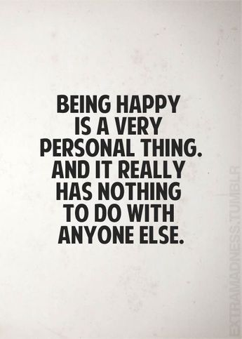 Quotes About Happiness : Being happy