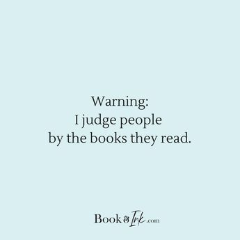 Warning: I judge people by the books they read. Created by Book and Ink dot com. #bookishlife #bibliophile #bookworm #books #booklover #captioned