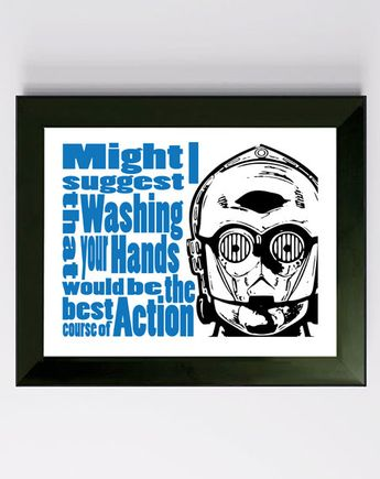 """C3PO Starwars Bathroom - 8x10 Print """"Wash your Hands"""". Select your color"""