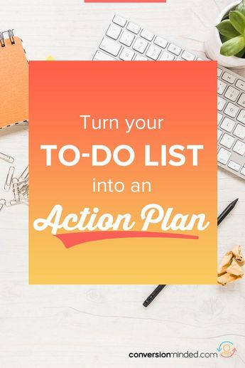 Do you feel overwhelmed? Do you have a lot of things on your to-do list but don't know where to start? This action plan helps you set up your to-do list into time blocks so you'll get things done and be more productive than ever before! #TodoList #ProductivityTips #ActionPlan #Conversionminded