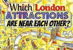 Which London Attractions are Near Each Other?
