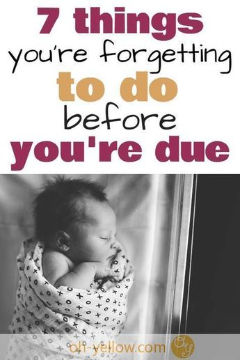 7 Last Minute Ways to Prepare for Baby