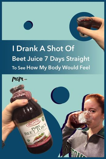 I Drank A Shot Of Beet Juice Every Single Day To See How My Body Would Feel After 7 Days