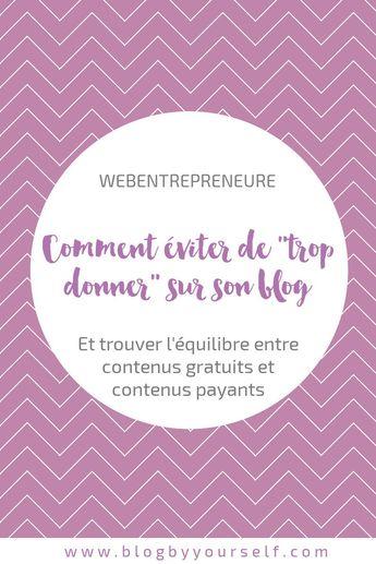 Tu as peur de trop en donner sur ton blog et que tes lecteurs ne voient pas l'intérêt de devenir tes clients ? Je te donne les astuces pour que tes contenus gratuits ne fassent pas d'ombre à tes contenus payants ! #webentrepreneur #blogbyyourself #blogging #webmarketing