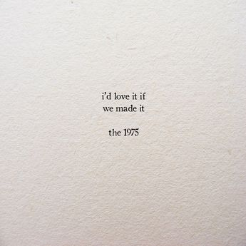 """bnmxfld: """"The 1975 / Love It If We Made It """""""