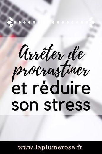 Quelques petits conseils pour t'aider à arrêter de procrastiner au quotidien, et réduire ton stress efficacement ✌ #procrastiner #stress #laplumeroseleblog