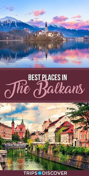 Top 10 Best Places to Visit in The Balkans