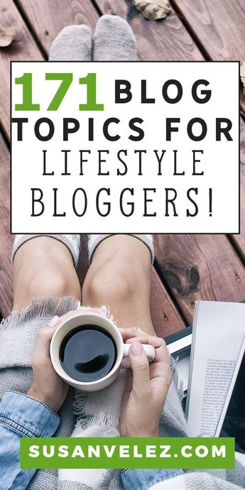 171 Lifestyle Blog Post Ideas That Will Last An Entire Year