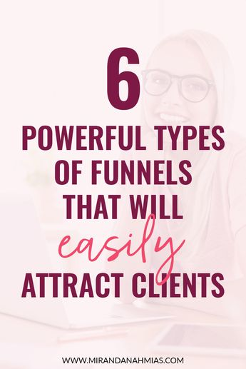 6 Powerful Types of Funnels That Will Easily Attract Clients // Miranda Nahmias & Co. Digital #Marketing -- #clients #salesfunnels