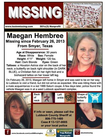 On February 26, 2013, Maegan left home in Smyer and was said to be on her way to Lubbock to visit a friend, but did not arrive as expected. She was riding there with a male acquaintance in a red 1999 Saturn coupe with NM license plate KJB142. A few days later, police found the vehicle Maegan was in at a west Lubbock apartment complex but are withholding all other information as the in....See More: If info, call the Lubbock County Sheriff at 806-775-1480 - Case # 13-127-0005 #missingpersons
