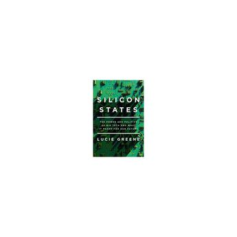 Silicon States - by Lucie Greene (Hardcover)
